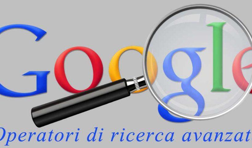 SEO & SEM Magazine: gli operatori di ricerca di Google